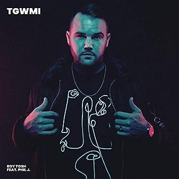 TGWMI (feat. Phil J.)