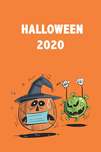 HALLOWEEN 2020: Pumpkin teeth face Mask 2020 - funny gift Halloween Notebook- Perfect gifts Halloween for everyone on your list in 2020 - Notebook Journal Cover Glossy, Large 6 x 9 - daily planner