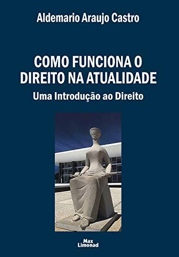 Como funciona o Direito na atualidade: Uma introdução ao Direito (Portuguese Edition)
