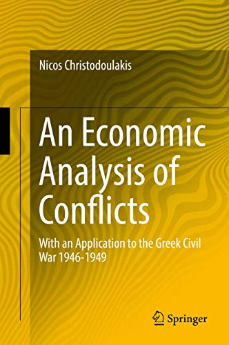 An Economic Analysis of Conflicts: With an Application to the Greek Civil War 1946-1949