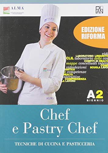 Chef e pastry chef. Tecniche di cucina e pasticceria. Per il biennio degli Ist. professionali. Con e-book. Con espansione online (Vol. A2)