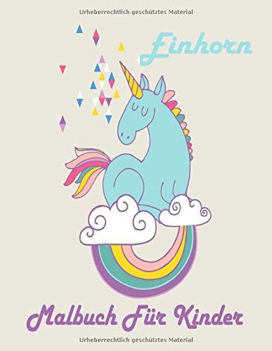 Einhorn Malbuch Für Kinder: Nette Malvorlagen für Tweens, Kinder & Mädchen, mit Unicorns Design