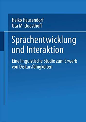 Sprachentwicklung und Interaktion: Eine Linguistische Studie Zum Erwerb Von Diskursfahigkeiten (German Edition): Eine linguistische Studie zum Erwerb von Diskursfähigkeiten