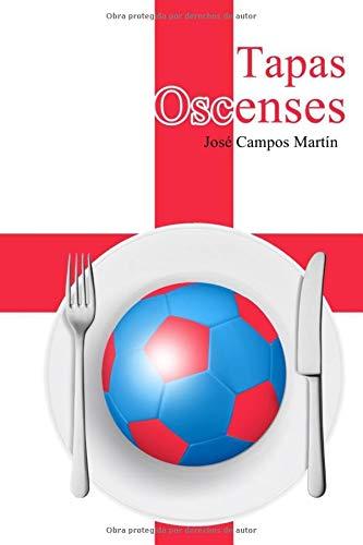 Tapas Oscenses: Conoce las Recetas de Cocina de los Mejores Futbolistas de la Historia del Huesca F.C. (1.910-Hoy)