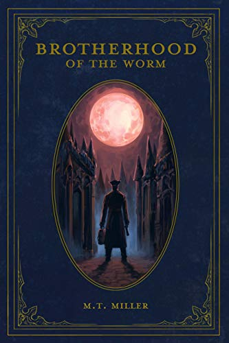 Brotherhood of the Worm by Miller, M. T.
