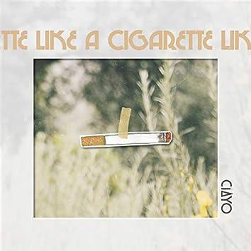 Like a Cigarette
