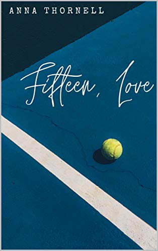 Fifteen, Love (English Edition)