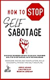 How to Stop Self Sabotage: Discover the hidden...
