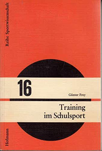 Training im Schulsport: Analyse der Verwirklichungsmöglichkeiten biologischer Ziele (Reihe Sportwissenschaft)