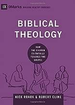 Biblical Theology: How the Church Faithfully Teaches the Gospel (9Marks: Building Healthy Churches)