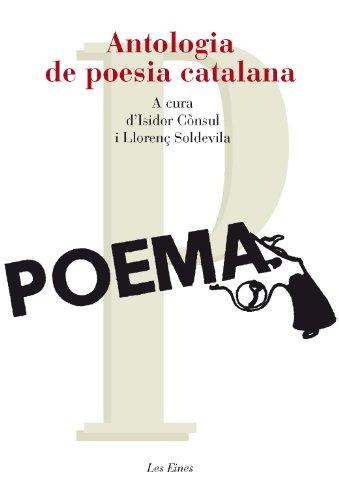 Antologia De Poesia Catalana - 47 Poemes (+ Recurs Digital): A cura d'Isidor Cònsul i Llorenç Soldevila (LES EINES)