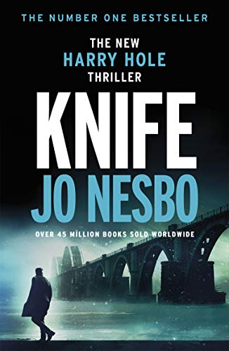 Knife: The twelfth Harry Hole novel from The Sunday Times bestselling author of The Kingdom (English Edition)