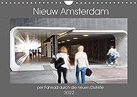 Nieuw Amsterdam - per Fahrrad durch die neuen Distrikte (Wandkalender 2022 DIN A4 quer): Amsterdam - alte Stadt mit neuem Gesicht (Monatskalender, 14 Seiten )