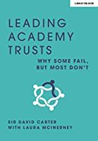 Leading Academy Trusts: Why some fail, but most don't