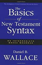 Basics of New Testament Syntax, The