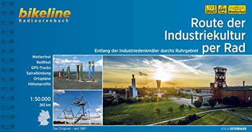 Route der Industriekultur per Rad: Entlang der Industriedenkmäler durchs Ruhrgebiet, 1:50.000, 265 km: Entlang der Industriedenkmler durchs Ruhrgebiet, 1:50.000, 265 km (Bikeline Radtourenbücher)