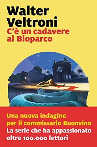 C'è un cadavere al Bioparco (La serie del commissario Buonvino Vol. 3)