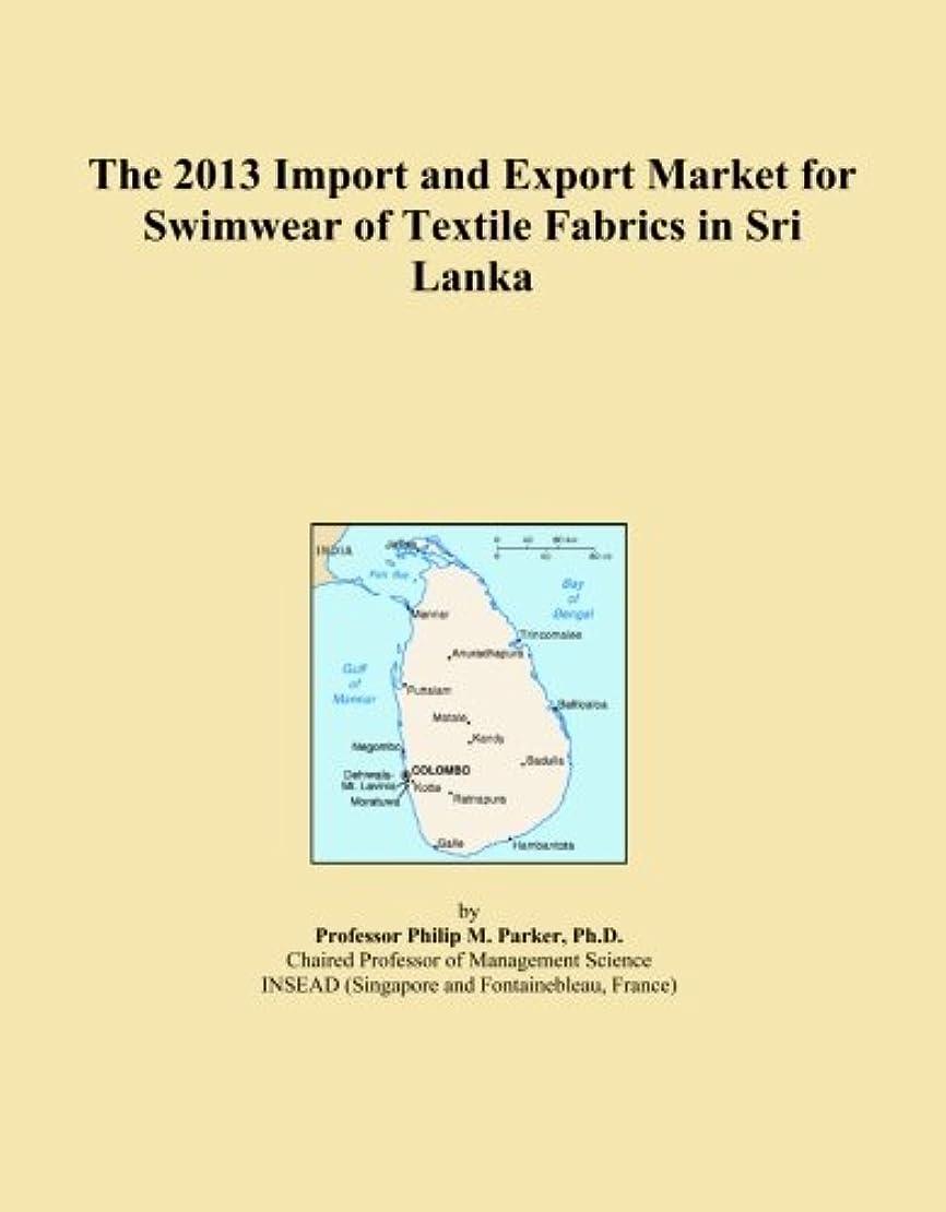 レタス解任一緒The 2013 Import and Export Market for Swimwear of Textile Fabrics in Sri Lanka