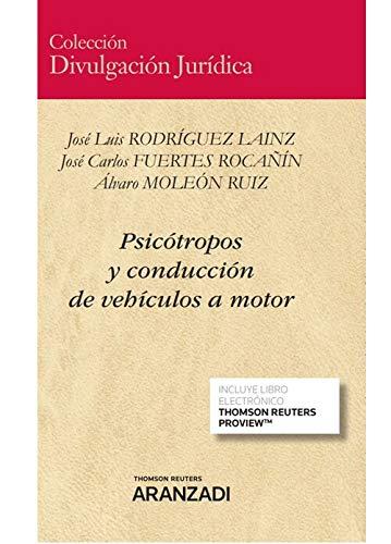 Psicótropos y conducción de vehículos a motor (Papel + e-book): (Perspectiva médico-jurídica) (Divulgación Jurídica)