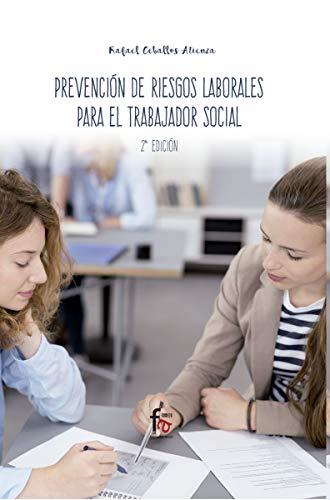 Prevención de riesgos laborales para trabajador social - 2ª edición (CIENCIAS SANITARIAS)
