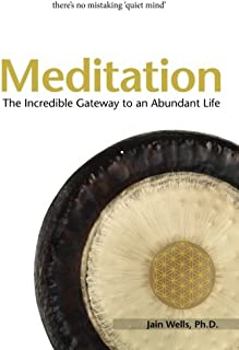 Meditation: The Incredible Gateway to an Abundant Life