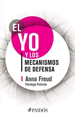 El yo y los mecanismos de defensa (Fuera de colección) (Spanish Edition)