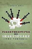 Forbrydertyper hos Shakespeare. Seks foredrag