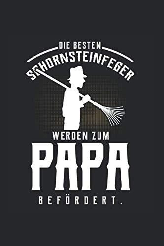 Die besten Schornsteinfeger werden zum Papa befördert: Notizbuch A5 120 Seiten liniert