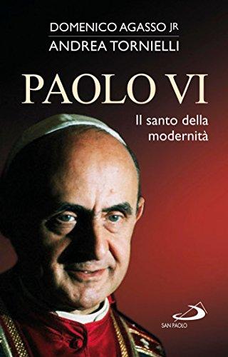 Paolo Vi Il Santo Della Modernita