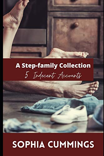 A Step Family Collection: 5 Indecent Accounts