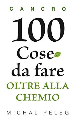 Cancro - 100 Cose da fare Oltre alla Chemio