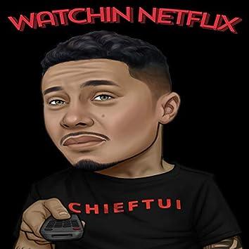 Watchin Netflix
