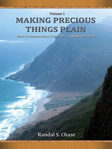 Book of Mormon Study Guide, Pt. 1: 1 Nephi to Mosiah (Making Precious Things Plain) (English Edition)