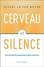Cerveau et silence de Michel Le Van Quyen
