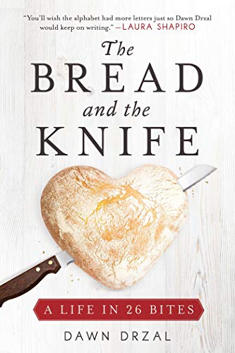 The Bread and the Knife: A Life in 26 Bites