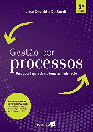Gestão por processos: uma Abordagem da Moderna Administração