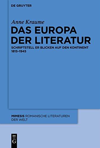Das Europa der Literatur: Schriftsteller blicken auf den Kontinent 1815–1945 (mimesis 50)
