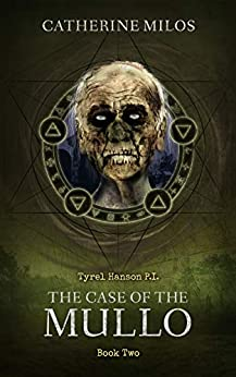 Tyrel Hanson P.I. : The Case of the Mullo by [Catherine Milos]