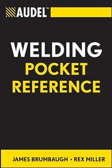 Audel Welding Pocket Reference (Audel Technical Trades Series Book 37) by [James E. Brumbaugh, Rex Miller]