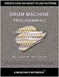 Drum Machine Programming - A Musician's Notebook