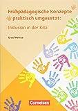 Frühpädagogische Konzepte praktisch umgesetzt: Inklusion in der Kita: Ratgeber