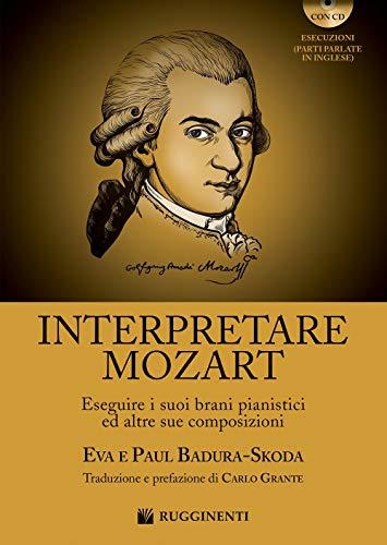 Interpretare Mozart eseguire i suoi brani pianistici ed altre sue composizioni