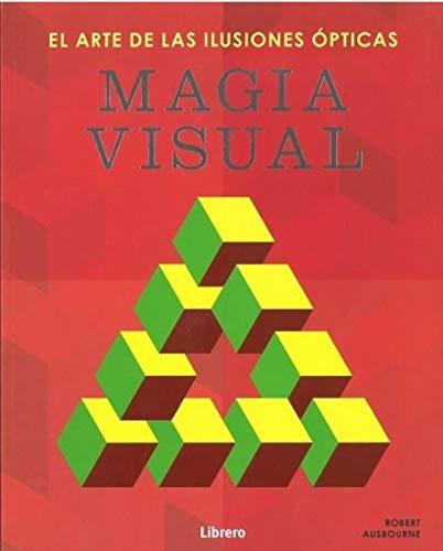 MAGIA VISUAL: El arte de las ilusiones ópticas