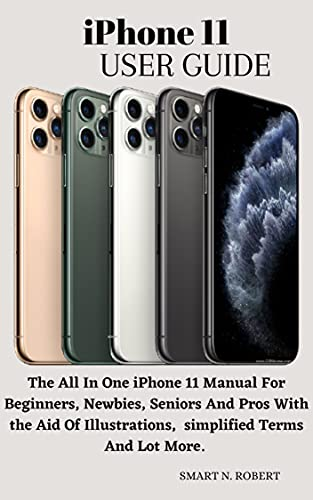 iPhone 11 USER GUIDE: Step By Step Beginners Guide To Master The iPhone 11 With ios 13 (English Edition)