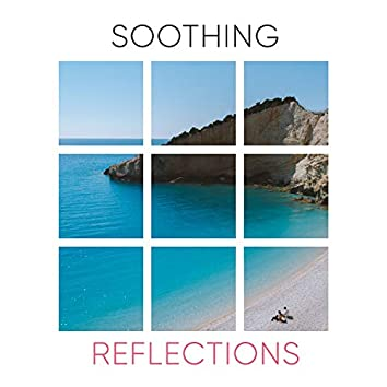 # Soothing Reflections