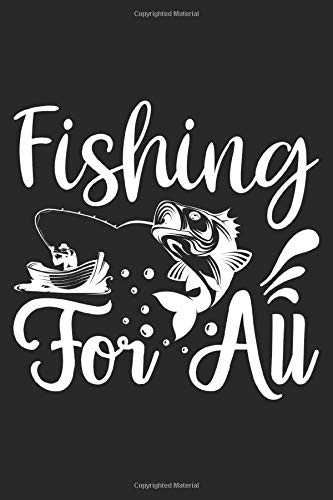 Fishing for all: Fishing journal notebook for fishing lover to write fishing memories