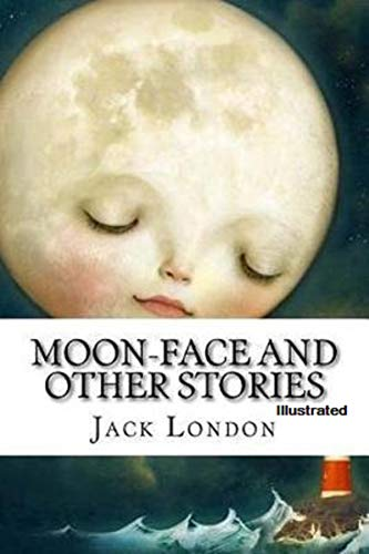 Moon-Face & Other Stories Illustrated (English Edition)