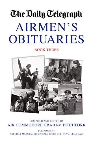 The Daily Telegraph Airmen's Obituaries Book Three