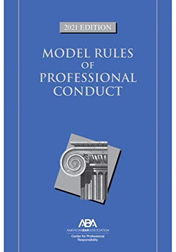 Compare Textbook Prices for Model Rules of Professional Conduct 2021 Edition ISBN 9781641058599 by Center for Professional Responsibility, American Bar Association
