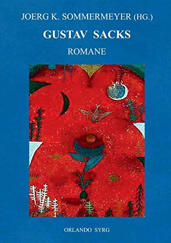 Gustav Sacks Romane: Ein verbummelter Student, Paralyse, Ein Namenloser (Orlando Syrg Taschenbuch: ORSYTA)